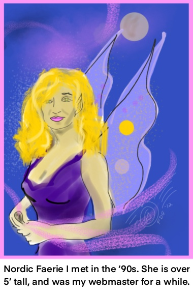 Nordic Faerie I met in the '90s. She is over 5' tall, and was my webmaster for a while. Francesca De Grandis painting of blonde woman with wings and modern garb.