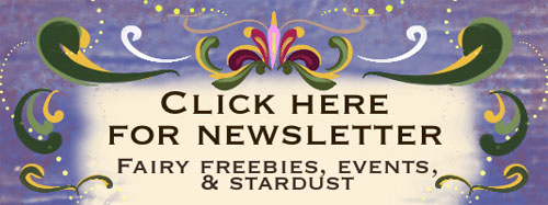 Click here to subscribe to my newsletter, for Fairy freebies, enchanted upcoming events, and stardust